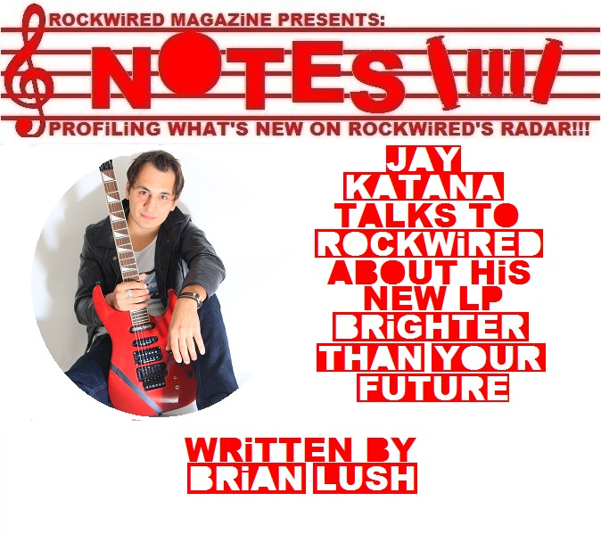 http://www.rockwired.com/JayKatana2017Notes.jpg
