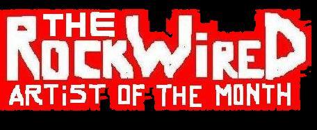 http://www.rockwired.com/rockwiredartistofthemonth.JPG
