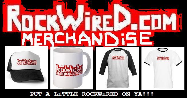http://www.rockwired.com/rockwiredmerchandise.JPG